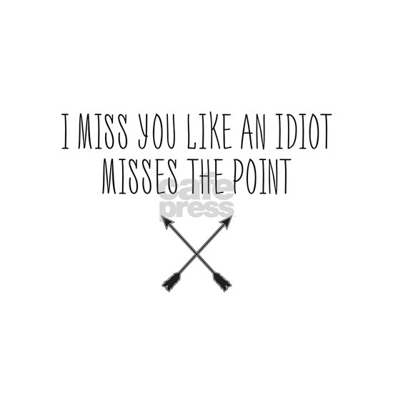 Miss You Like An Idiot Misses the Point