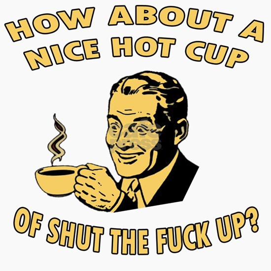 Cup Of Shut The Fuck Up Male copy