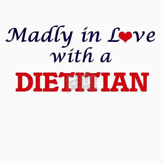 Madly in love with a Dietitian
