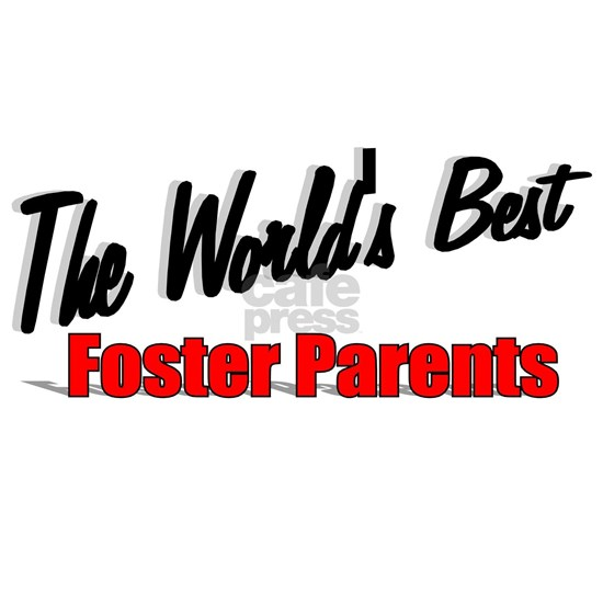 The Worlds Best Foster Parents