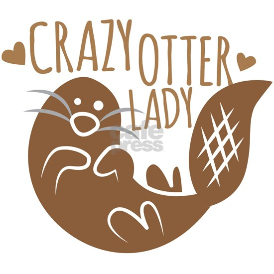 Crazy Otter Lady