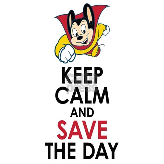 Keep Calm Mighty Mouse