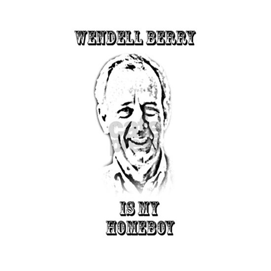 WENDELL BERRY!
