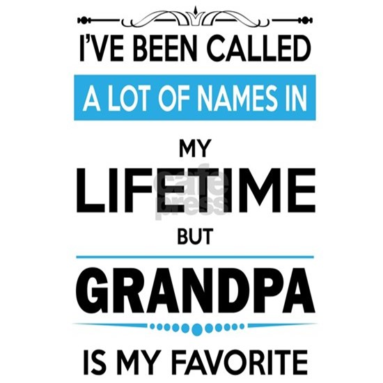 I VE BEEN CALLED GRANDPA -may favorite grandpa