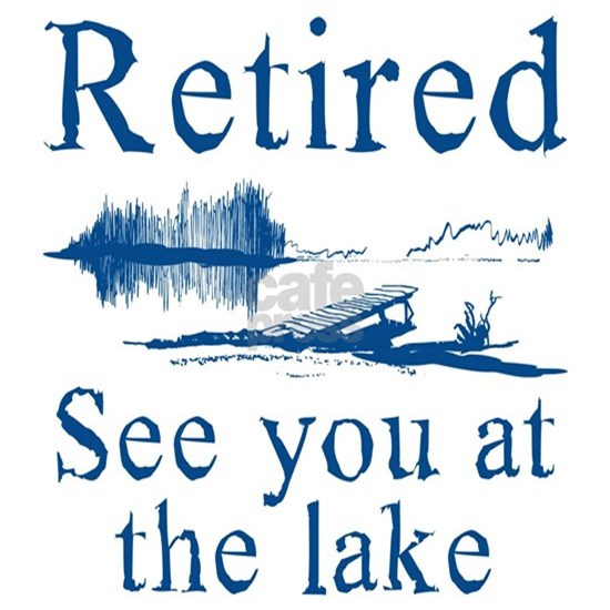 Retired See You At The Lake