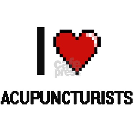 I love Acupuncturists