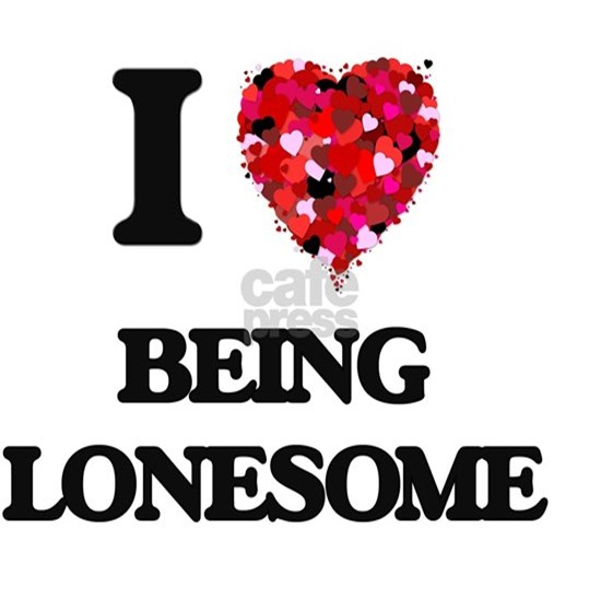 I Love Being Lonesome