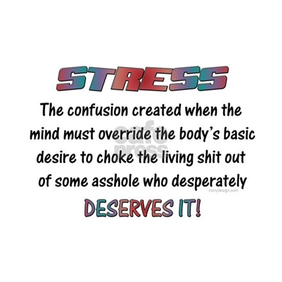Stress Meaning Funny Quote