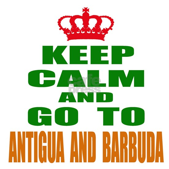 Keep Calm And Go To Antigua and Barbuda