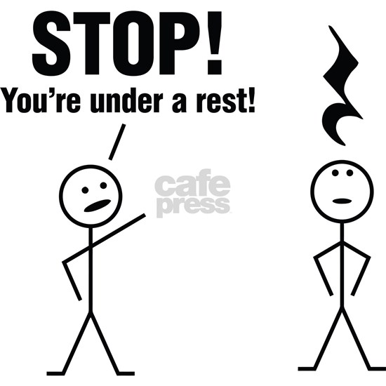 Stop! You're under a rest!