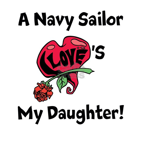 A navy Sailor Loves my Daughter
