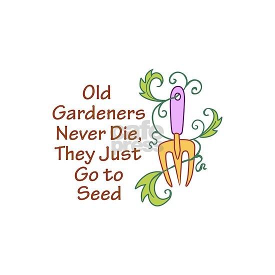 GARDENERS NEVER DIE