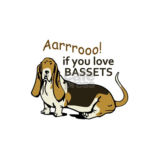 IF YOU LOVE BASSETS
