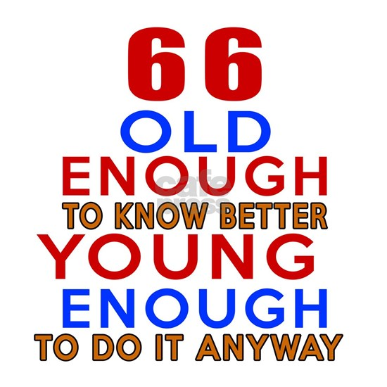 66 Old Enough Birthday Designs