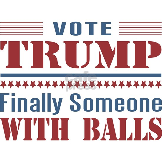 Trump - Finally Balls!