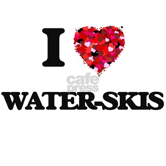 I love Water-Skis