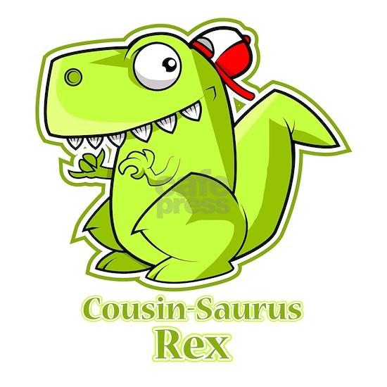 Cousin Saurus Rex , Cousin gifts , Funny dinosaur