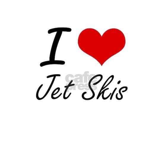 I Love Jet Skis