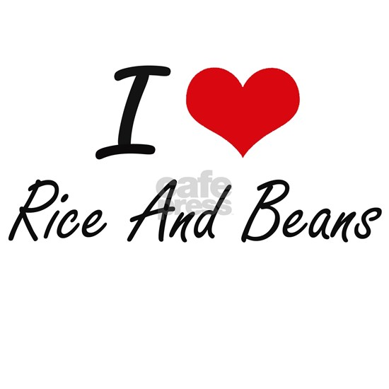 I love Rice And Beans