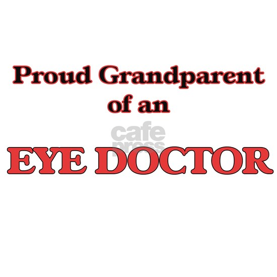 Proud Grandparent of a Eye Doctor