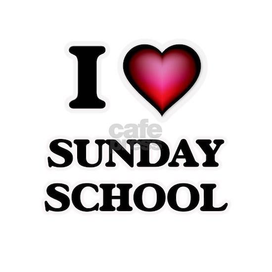 I love Sunday School