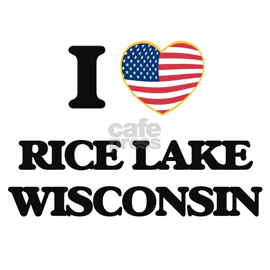 I love Rice Lake Wisconsin