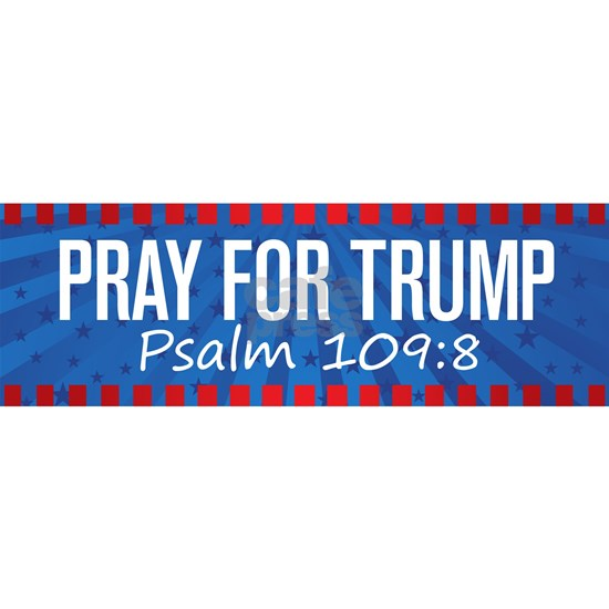 Pray for Trump - Psalm 109:8