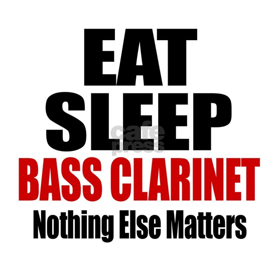 Eat Sleep Bass Clarinet