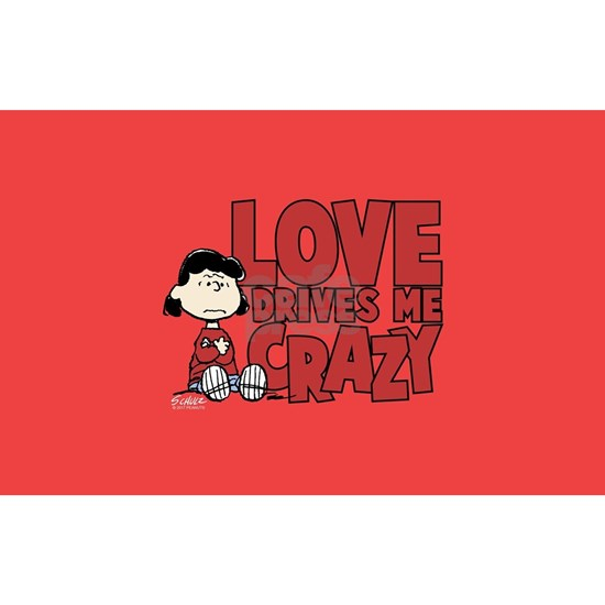 Peanuts Lucy Love Drives Me Crazy