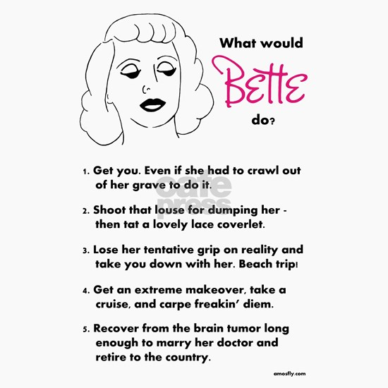 What Would Bette Do?