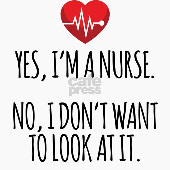 Yes I'm a Nurse Funny