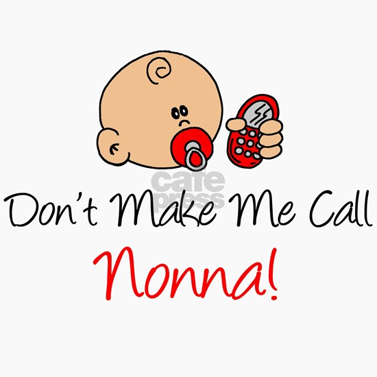 Dont Make Me Call Nonna