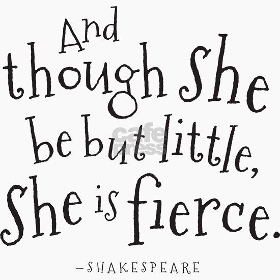 Shakespeare Though She Be But Little