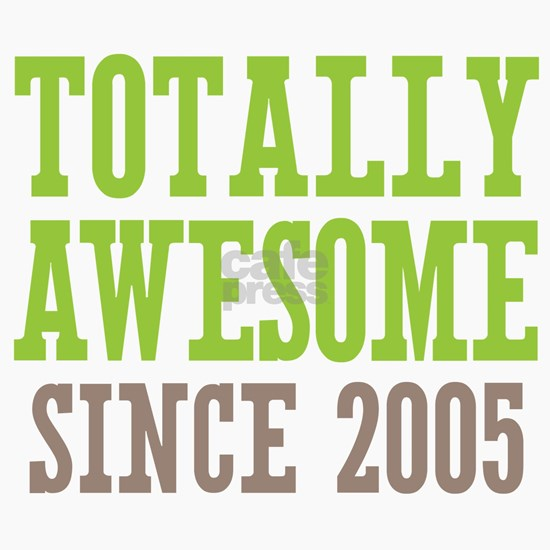 Totally Awesome Since 2005