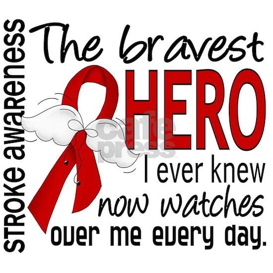 D Stroke Bravest Hero I Ever Knew