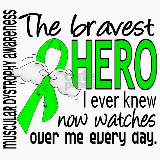 D Muscular Dystrophy Bravest Hero I Ever Knew