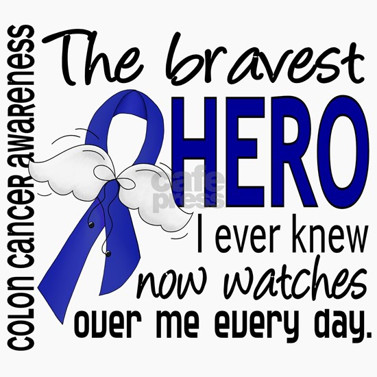 D Colon Cancer Bravest Hero I Ever Knew