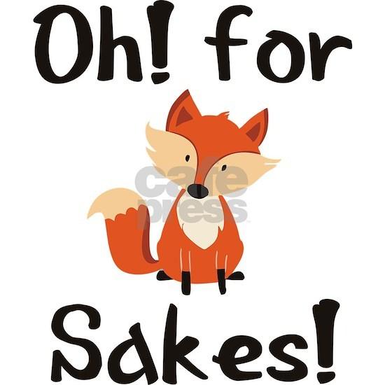 OH! FOR FOX SAKES!
