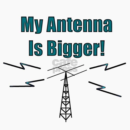 my antenna is bigger