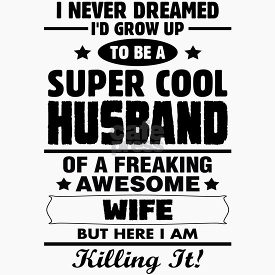 Super Cool Husband Of A Freaking Awesome Wife