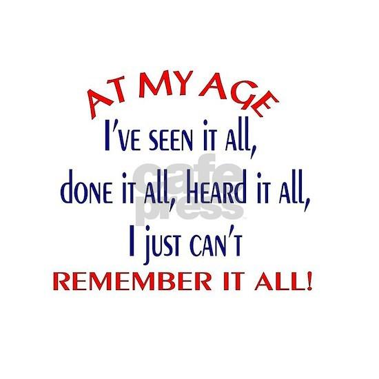 AT MY AGE....