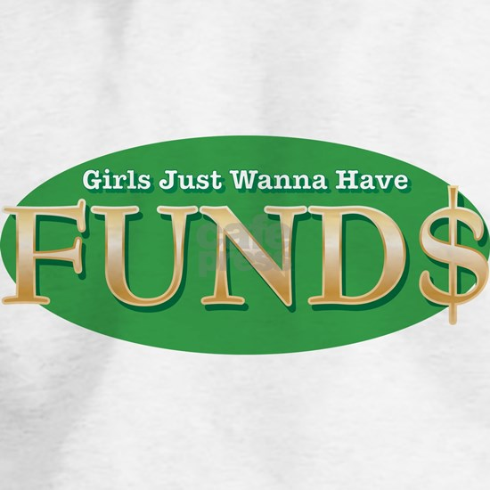 girls wanna have funds