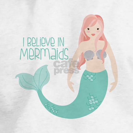 I Believe In Mermaids