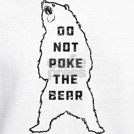 Do Not Poke The Bear
