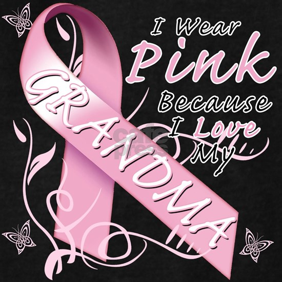 I Wear Pink Because I Love My Grandma
