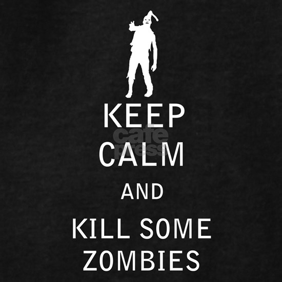 Keep Calm and Kill Some Zombies - White