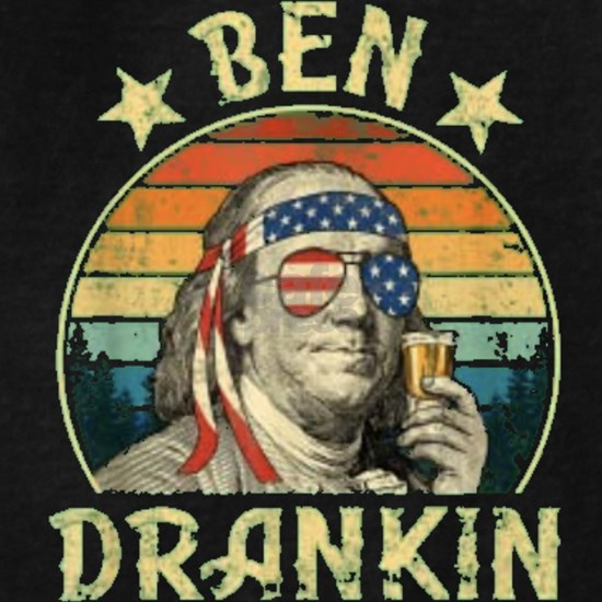 Ben Drankin Funny 4th of July Vintage Retro