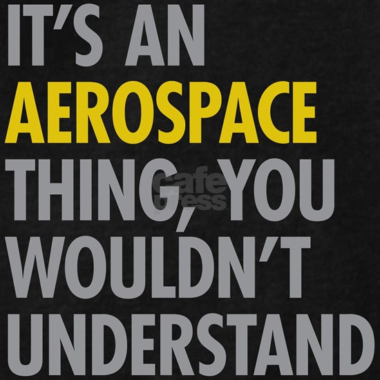 Its An Aerospace Thing