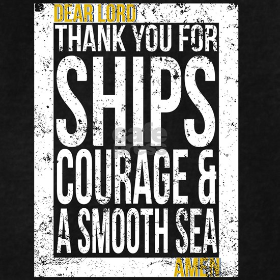 Navy Prayer Ships Courage and A Smooth Sea Navy Ts