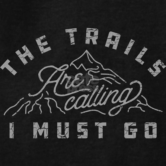 The Trails Are Calling I Must Go